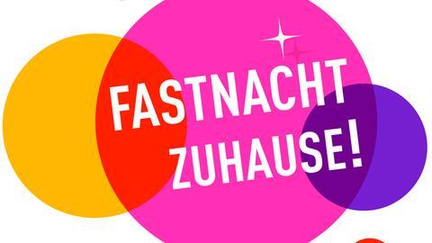 """""""Fastnacht zuhause"""" Schriftzug vor bunter Grafik"""