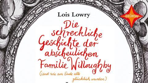 """Cover von Lois Lowry """"Die schreckliche Geschichte der abscheulichen Familie Willoughby"""""""