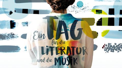 """Rückansicht einer Frau mit dem Schriftzug: """"Ein Tag für die Literatur und Musik"""""""