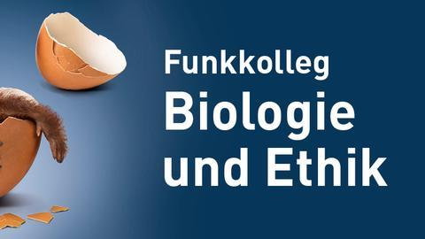 Funkkolleg Bioologie und Ethik