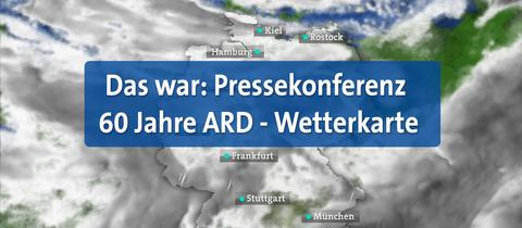 Das war: Pressekonferenz 60 Jahre ARD-Wetterkarte